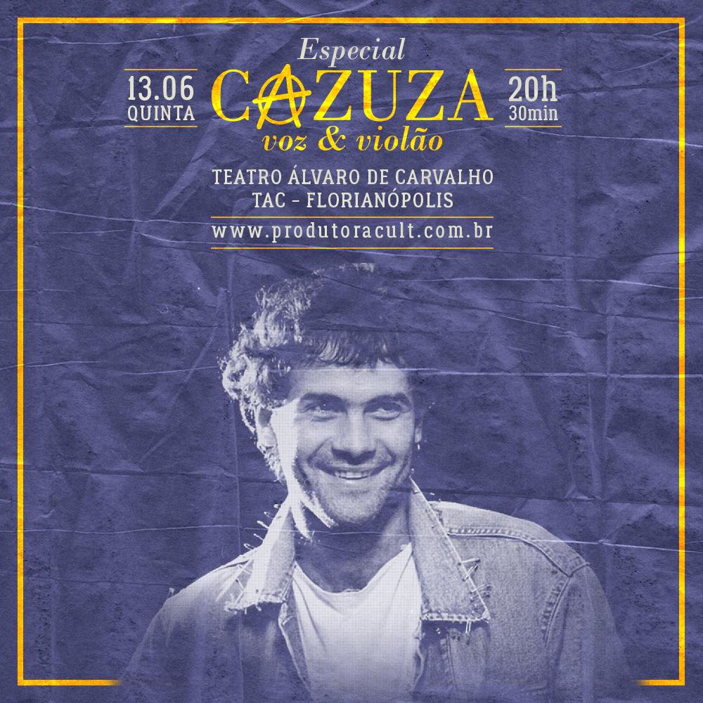 Especial CAZUZA [Florianópolis]