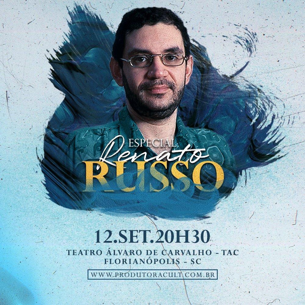 Especial RENATO RUSSO [Florianópolis]