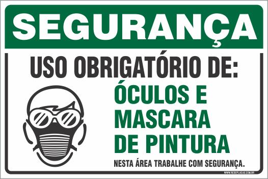 4d38d3f458f3a SEGURANÇA - USO OBRIGATÓRIO DE  ÓCULOS E MASCARA DE PINTURA - NESTA ÁREA  TRABALHE COM SEGURANÇA.