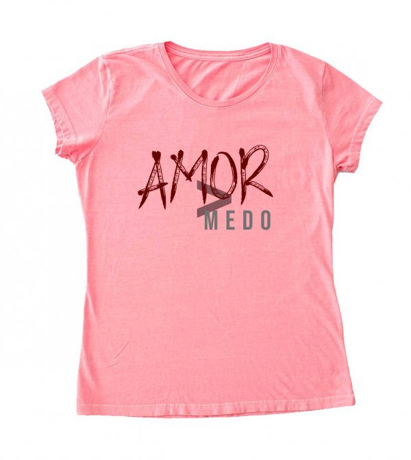 CAMISETA BABYLOOK - AMOR > QUE MEDO BY PR FELIPE PARENTE